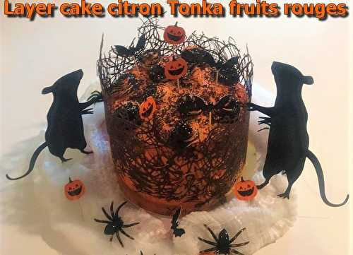 Layer cake citron Tonka fruits rouges pour Halloween