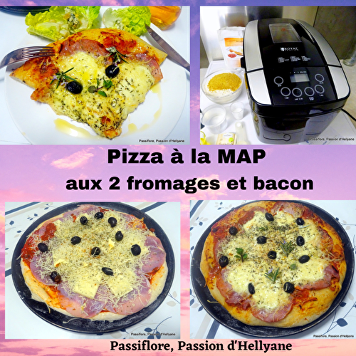 Pizza aux 2 fromages et bacon à la MAP - Passiflore, Passion d'Héllyane