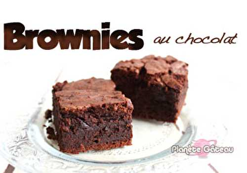 Blog Planete GateauBrownies au chocolat - Blog Planete Gateau