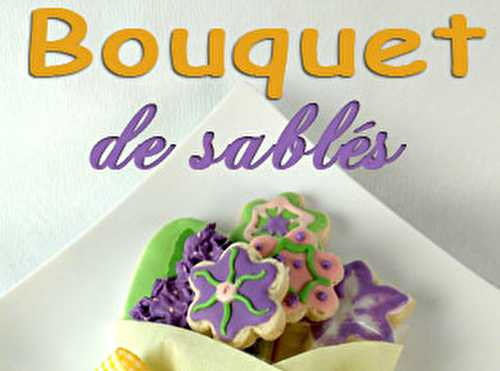 Blog Planete GateauComment réaliser un bouquet de biscuits sablés facile.