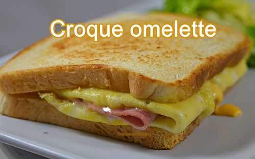 Croque omelette - Shukar Cooking